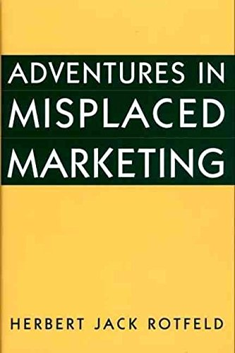 [Adventures in Misplaced Marketing] (By: Herbert Rotfeld) [published: September, 2001]