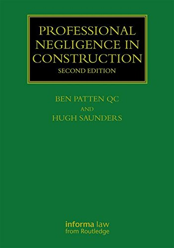 Professional Negligence in Construction, Second Edition (Construction Practice Series)