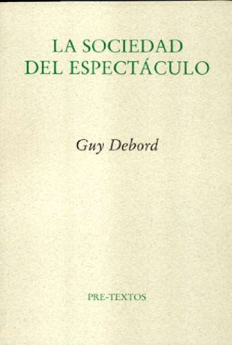 La Sociedad Del Espectáculo (Ensayo) por Guy Debord