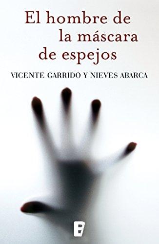 El hombre de la máscara de espejos (Spanish Edition)