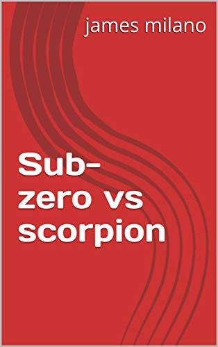 Sub-zero vs scorpion (English Edition)
