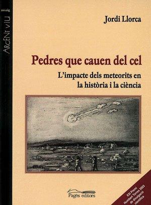 Pedres que cauen del cel: L'impacte dels meteorits en la història i la ciència (Argent Viu) por Jordi Llorca