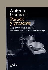 Pasado y presente: Cuadernos de la cárcel par Antonio Gramsci