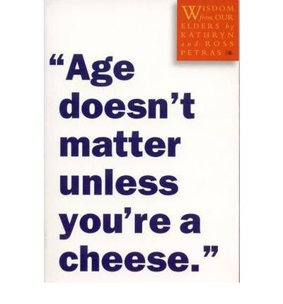 Age Doesn't Matter Unless You're a Cheese (Paperback) - Common