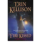 [Fire Kissed: The Shadow Kissed Series] [by: Erin Kellison]