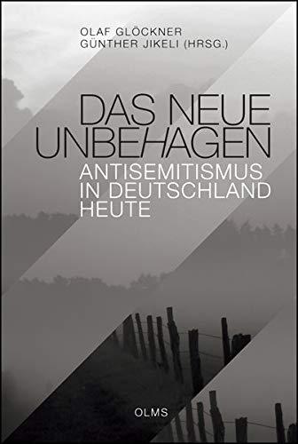 Das neue Unbehagen - Antisemitismus in Deutschland heute (Haskala - Wissenschaftliche Abhandlungen)