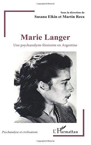 Marie Langer: Une psychanalyste féministe en Argentine