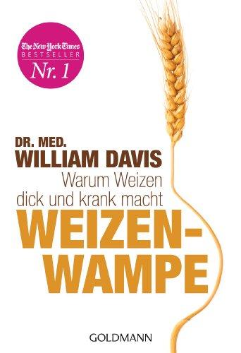 Buchseite und Rezensionen zu 'Weizenwampe: Warum Weizen dick und krank macht' von Dr. med. William Davis