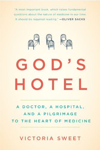 God's Hotel: A Doctor, a Hospital, and a Pilgrimage to the Heart of Medicine (English Edition) por Victoria Sweet