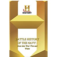 History -- Battle History of the Navy: Born Into War / Fire And Water