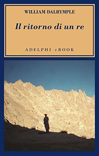 Il ritorno di un re: La battaglia per l'Afghanistan (L'oceano delle storie)