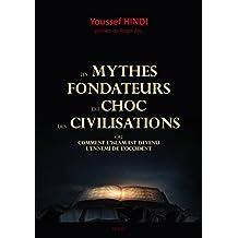 Les mythes fondateurs du choc des civilisations : Ou comment l'Islam est devenue l'ennemi de l'Occident