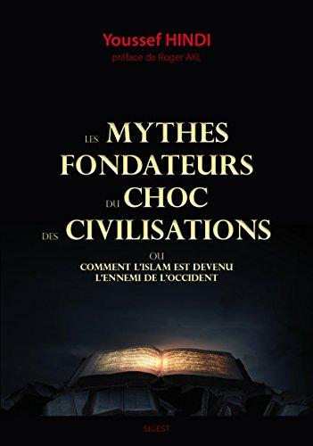 Les mythes fondateurs du choc des civili...