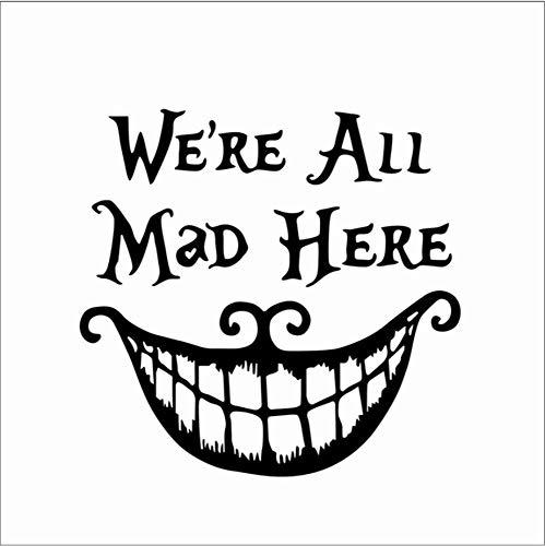 ZHOUHAOJIE Text Wandaufkleber Alice Aufkleber Halloween Wir Sind Hier Verrückt Vinyl Aufkleber Cheshire Katze Dekorativen Mund Wohnzimmer Wandbild Poster 70 * 50Cm