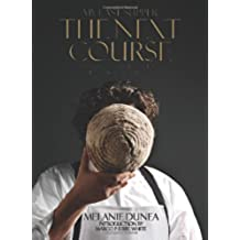 My Last Supper: The Next Course: 50 More Great Chefs and Their Final Meals: Portraits, Interviews, and Recipes