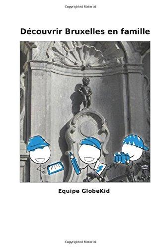 Price comparison product image Découvrir Bruxelles en famille (Guide voyage pratique famille)