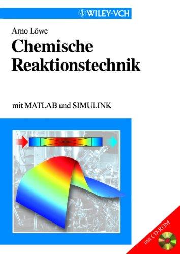 Chemische Reaktionstechnik: Mit MATLAB und SIMULINK