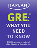 GRE: What You Need to Know: An Introduction to the GRE Revised General Test