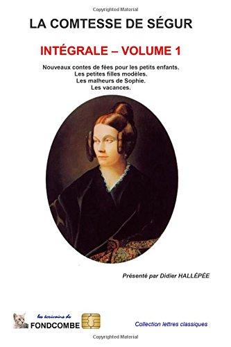 La comtesse de Ségur - Intégrale - volume 1