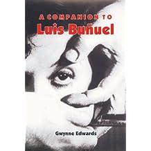 A Companion to Luis Bunuel (Monografías A)