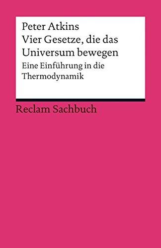 vier-gesetze-die-das-universum-bewegen-eine-einfuhrung-in-die-thermodynamik-reclams-universal-biblio