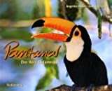 Pantanal: Das Herz Südamerikas
