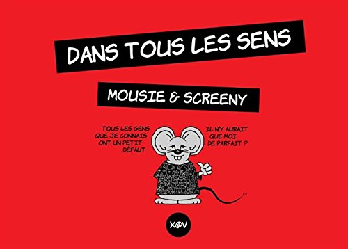 Dans tous les sens : Mousie & Screeny