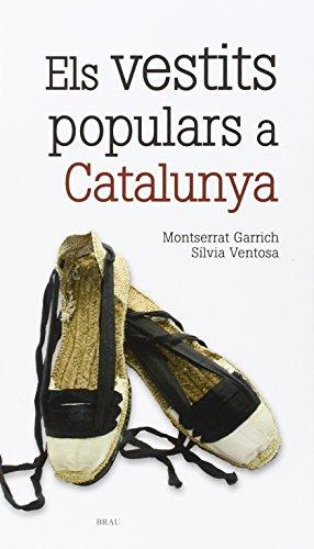 VESTITS POPULARS A CATALUNYA (Eines i feines) por Montserrat Garrich