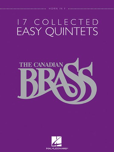 The Canadian Brass: 17 Collected Easy Quintets: Horn in F
