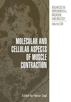 Molecular And Cellular Aspects Of Muscle Contraction (advances In Experimental Medicine And Biology Book 538) por Haruo Sugi epub