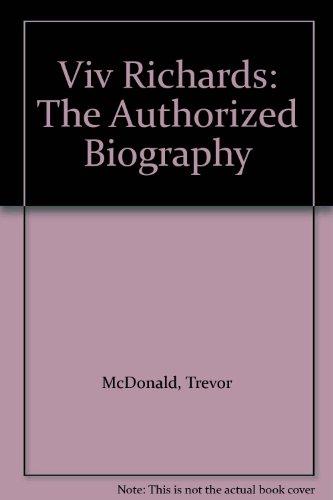 Viv Richards: The Authorized Biography por Sir Trevor McDonald