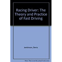 Racing Driver: The Theory and Practice of Fast Driving by Denis Jenkinson (1959-06-30)