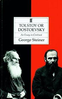 Tolstoy or Dostoevsky (English Edition) von [Steiner, George]