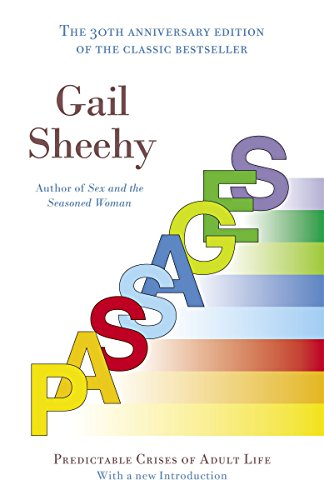 Passages: Predictable Crises of Adult Life por Gail Sheehy