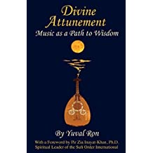 Divine Attunement: Music as a Path to Wisdom by Yuval Ron (2014-06-05)
