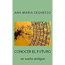 Conocer el futuro.: Un sueño antiguo