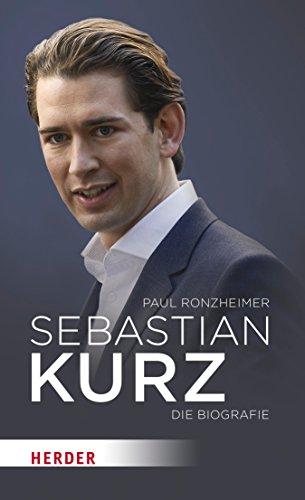 Sebastian Kurz: Die Biografie (Europa Kurz)