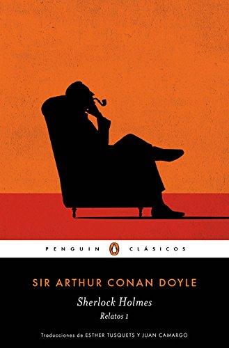Sherlock Holmes. Relatos 1 (PENGUIN CLÁSICOS)