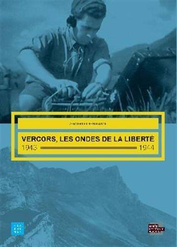 Vercors, les ondes de la liberté, 1943-1944