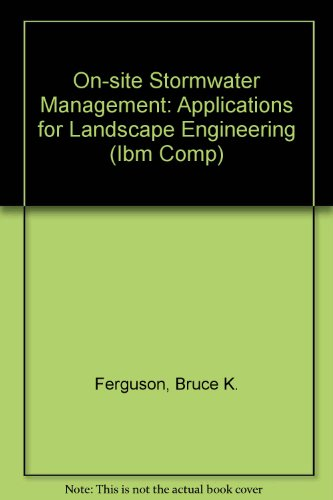 On-site Stormwater Management: Applications for Landscape Engineering (Ibm Comp)