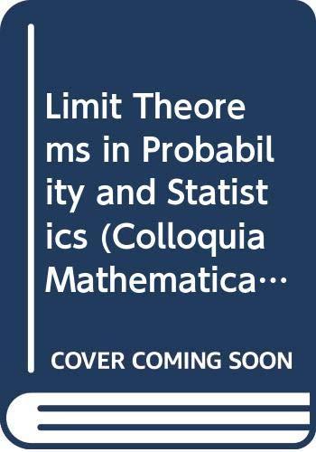 Limit Theorems in Probability and Statistics (COLLOQUIA MATHEMATICA SOCIETATIS JANOS BOLYAI)