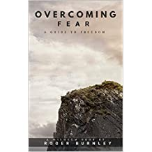 Overcoming Fear: A Guide To Freedom (Wilhelm Book 1) (English Edition)