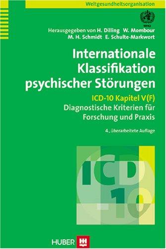 Internationale Klassifikation psychischer Störungen. ICD-10 Kapitel V (F). Diagnostische Kriterien für Forschung und Praxis