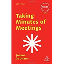 Taking Minutes of Meetings (Creating Success) by Joanna Gutmann (2016-10-28)