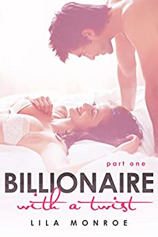 Billionaire With A Twist by [Monroe, Lila]