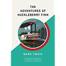 The Adventures of Huckleberry Finn (AmazonClassics Edition)