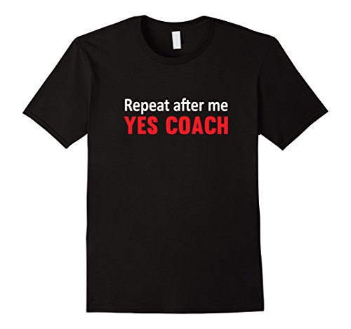 mens-repeat-after-me-yes-coach-funny-sports-t-shirt-xl-black