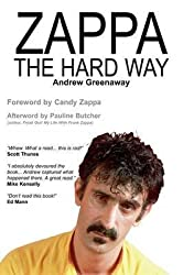 [Zappa the Hard Way] (By: Andrew Greenaway) [published: December, 2011]