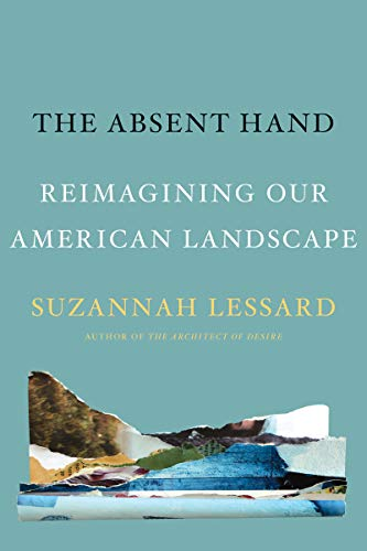 The Absent Hand: Reimagining Our American Landscape (English ...