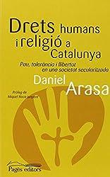 Drets humans i religió a Catalunya : Pau, tolerància i llibertat en una societat secularitzada